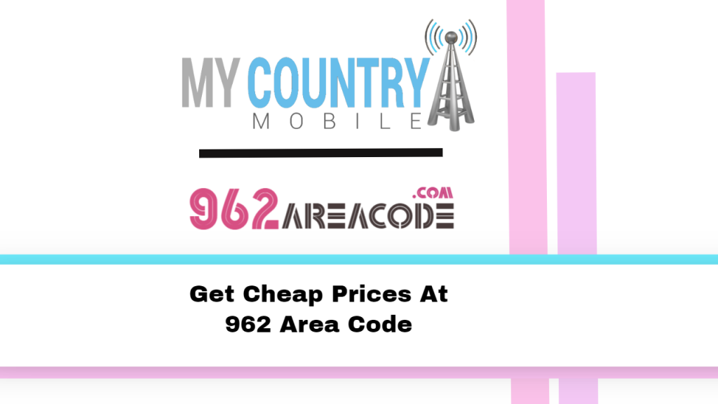 Get Cheap Prices At 962 Area Code