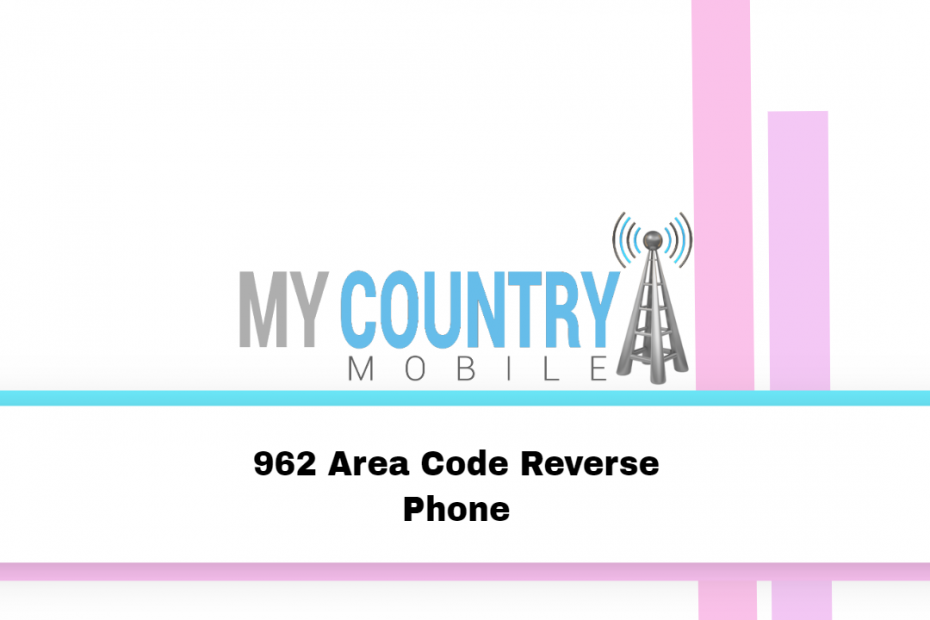 962 Area Code Reverse Phone - My Country Mobile