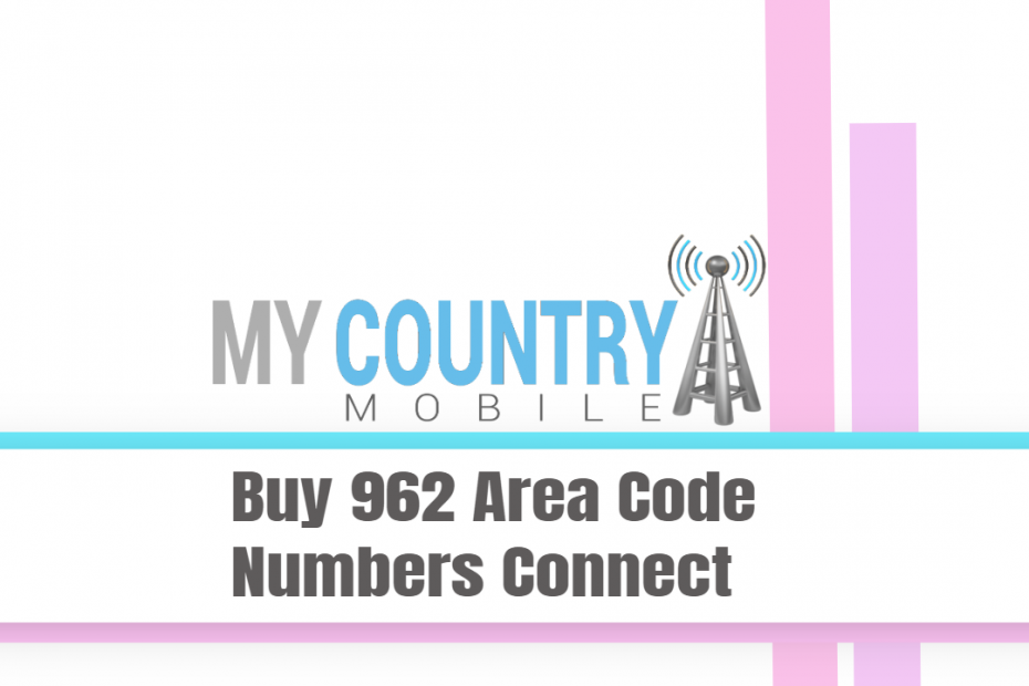 Buy 962 Area Code Numbers Connect - My Country Mobile